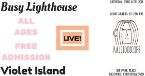 Busy Lighthouse & Violet Island LIVE! @ Kaleidoscope Coffee | Richmond | CA | United States