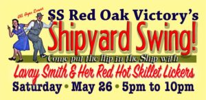 Shipyard Swing at the SS Red Oak Victory with Lavay Smith ! @ SS Red Oak Victory | Point Richmond | CA | US