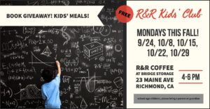 R&R Kids' Club — Free Books and Meals for Kids on Mondays in October @ R&R Coffee @ Bridge Storage and ArtSpace | Richmond | CA | US