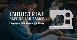 Industrial Sewing Basics + Repurpose w/Purpose Gift Making @ Bridge Storage and ArtSpace | Richmond | CA | US
