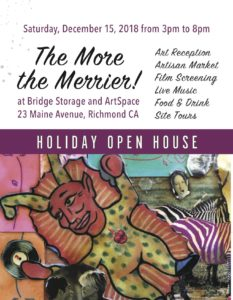 The More the Merrier: Holiday Open House at Bridge Storage and ArtSpace @ Bridge Storage and Artspace | Richmond | CA | US