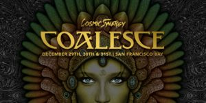 COALESCE with Cosmic Synergy @ The Craneway Pavilion | Richmond | CA | US