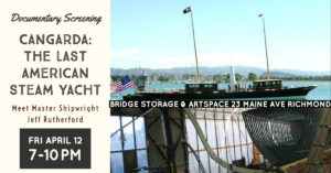 Screening of Cangarda Documentary + Meet Master Shipwright Jeff Rutherford @ Bridge Storage and ArtSpace | Richmond | California | United States